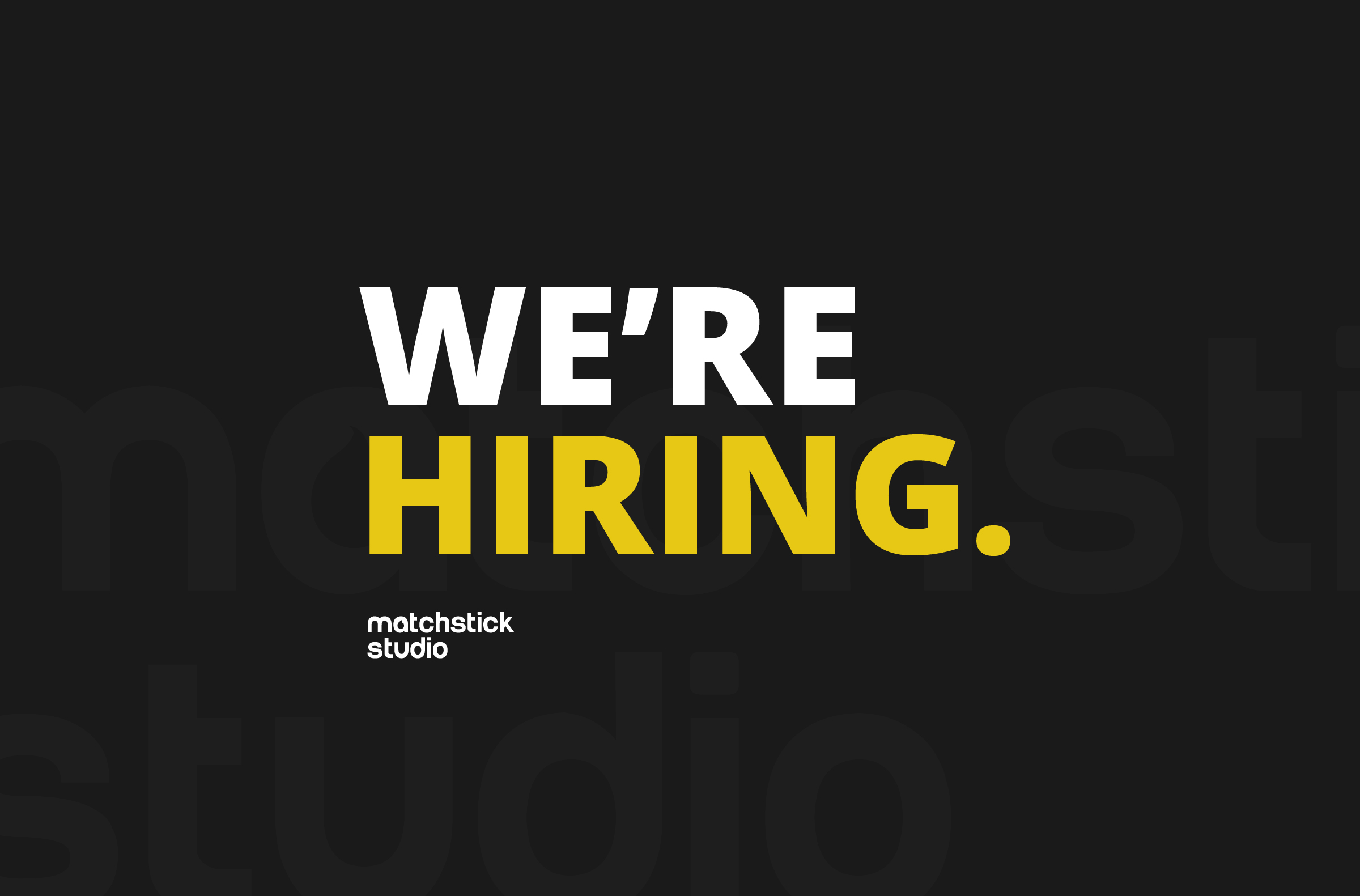 matchstick studio is hiring